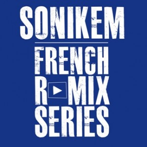 sonikem_frenchremixseries