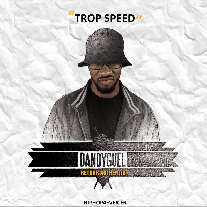 Dandyguel - Trop speed