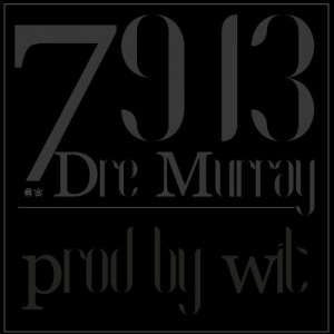 Dre Murray - 7913 [Son]