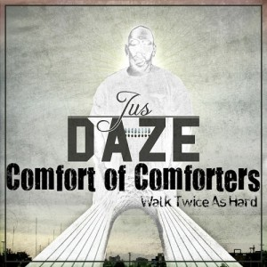 Jus Daze - Comfort of Comforters [Son US]