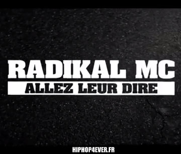 RADIKAL MC - ALLEZ LEUR DIRE