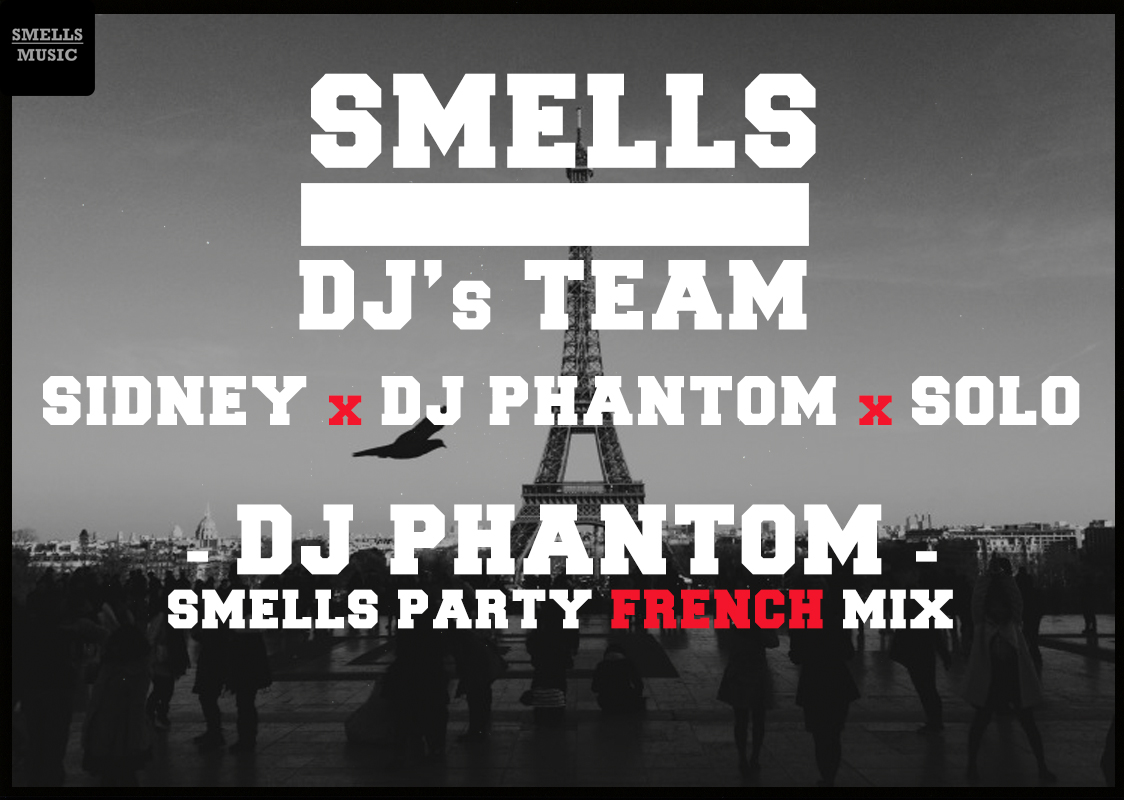 DJ PHANTOM - SMELLS PARTY FRENCH MIX
